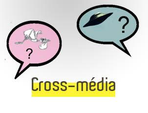 Le cross-média, ça ne vient pas des extraterrestres!